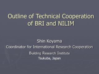 Outline of Technical Cooperation of BRI and NILIM