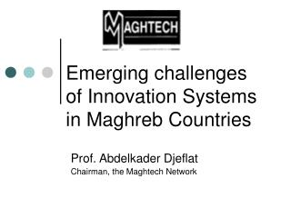 Emerging challenges of Innovation Systems in Maghreb Countries