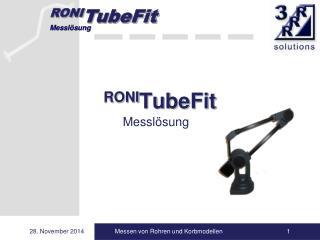 RONI TubeFit