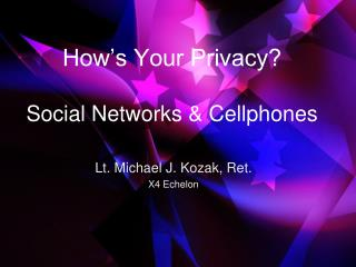 How's Your Privacy? Social Networks & Cellphones