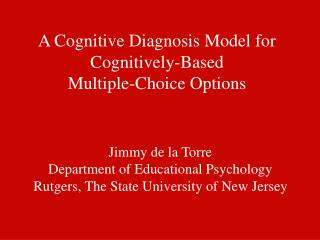 A Cognitive Diagnosis Model for Cognitively-Based  Multiple-Choice Options