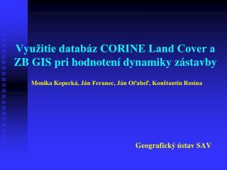 Využitie databáz CORINE Land Cover a ZB GIS pri hodnotení dynamiky zástavby