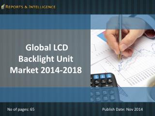 R&I: Global LCD Backlight Unit Market 2014-2018
