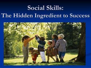 Social Skills: The Hidden Ingredient to Success
