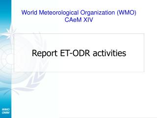 Report ET-ODR activities