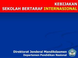 KEBIJAKAN SEKOLAH BERTARAF INTERNASIONAL