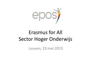 Erasmus  for All Sector Hoger Onderwijs