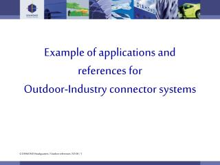 Example of applications and references for Outdoor-Industry connector systems