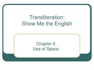 Transliteration: Show Me the English