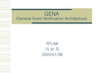 GENA  (General Event Notification Architecture)