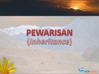 PEWARISAN ( Inheritance )