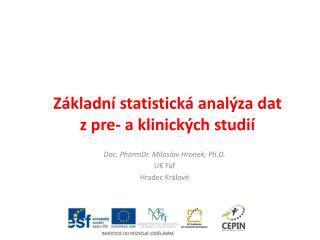 Základní statistická analýza dat  z  pre - a klinických studií