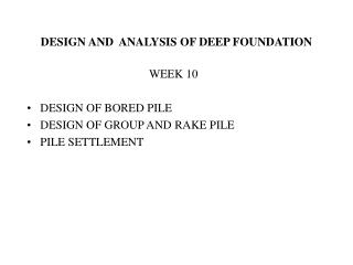 DESIGN AND ANALYSIS OF DEEP FOUNDATION