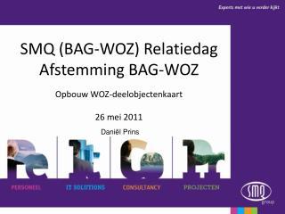 SMQ (BAG-WOZ) Relatiedag Afstemming BAG-WOZ