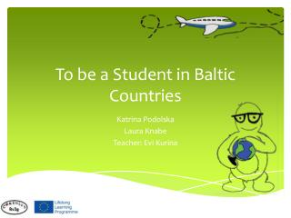 To be a Student in Baltic Countries