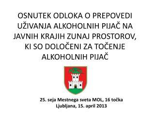 25.  s eja Mestnega sveta MOL, 16 točka Ljubljana, 15. april 2013