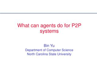 What can agents do for P2P systems