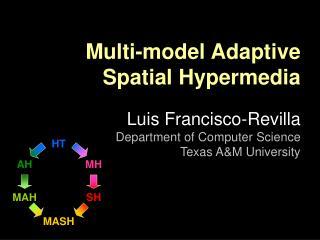 Multi-model Adaptive Spatial Hypermedia