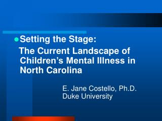 Setting the Stage:     The Current Landscape of Children's Mental Illness in North Carolina
