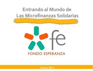 Entrando al Mundo de  Las Microfinanzas Solidarias