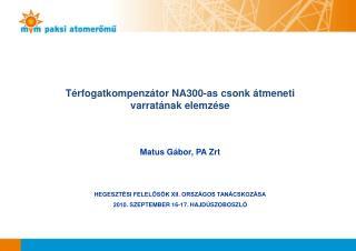 Térfogatkompenzátor NA300-as csonk átmeneti varratának elemzése Matus Gábor, PA Zrt