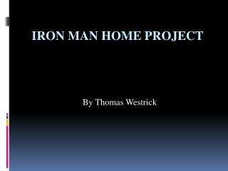 Iron Man Home Project