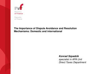The Importance of Dispute Avoidance and Resolution Mechanisms: Domestic and international