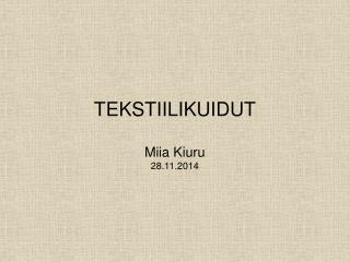 TEKSTIILIKUIDUT Miia Kiuru 28.11.2014