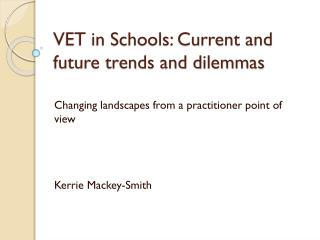 VET in Schools: Current and future trends and dilemmas