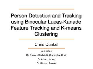 Person Detection and Tracking using Binocular Lucas-Kanade Feature Tracking and K-means Clustering