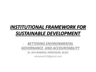 INSTITUTIONAL FRAMEWORK FOR SUSTAINABLE DEVELOPMENT