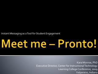 Meet me – Pronto!