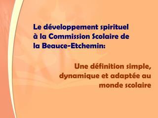 Le développement spirituel à la Commission Scolaire de la Beauce-Etchemin: