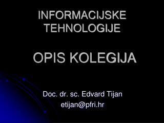 INFORMACIJSKE TEHNOLOGIJE
