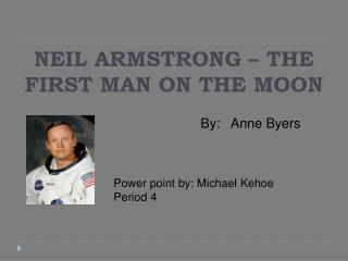 NEIL ARMSTRONG   THE FIRST MAN ON THE MOON