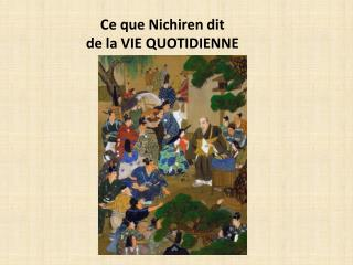 Ce que Nichiren dit  de la VIE QUOTIDIENNE