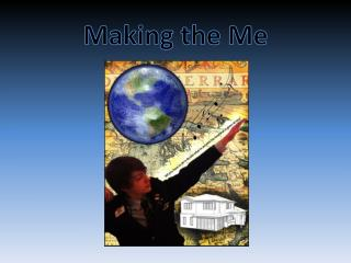 Making the Me
