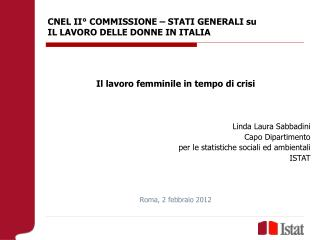 CNEL II° COMMISSIONE – STATI GENERALI su  IL LAVORO DELLE DONNE IN ITALIA