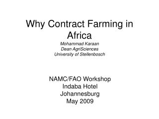 Why Contract Farming in Africa Mohammad Karaan Dean AgriSciences University of Stellenbosch