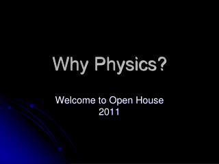 Why Physics?