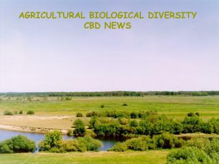 AGRICULTURAL BIOLOGICAL DIVERSITY CBD NEWS
