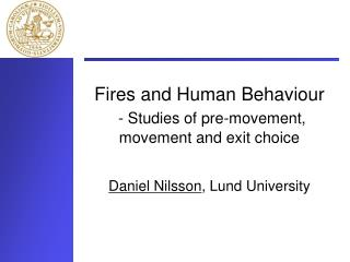 Fires and Human Behaviour - Studies of pre-movement,  movement and exit choice