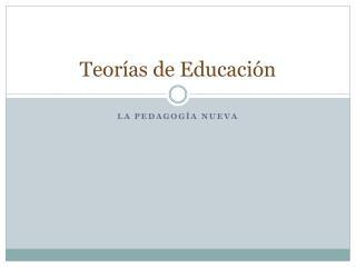 Teorías de Educación