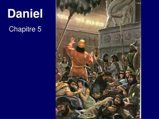 Daniel Chapitre 5