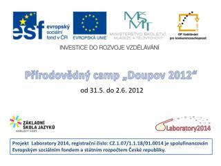 """Přírodovědný camp """"Doupov 2012"""""""