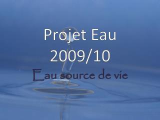Projet Eau 2009/10
