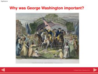 Why was George Washington important?