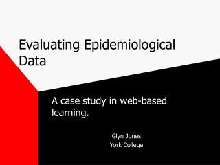 Evaluating Epidemiological Data