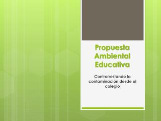Propuesta Ambiental Educativa