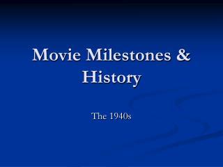 Movie Milestones & History
